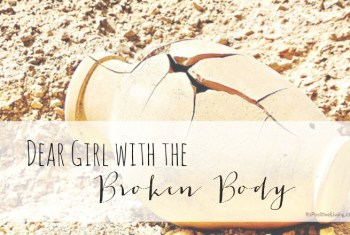 Dear Girl With the Broken Body