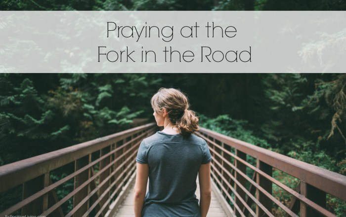 Praying at the Fork in the Road