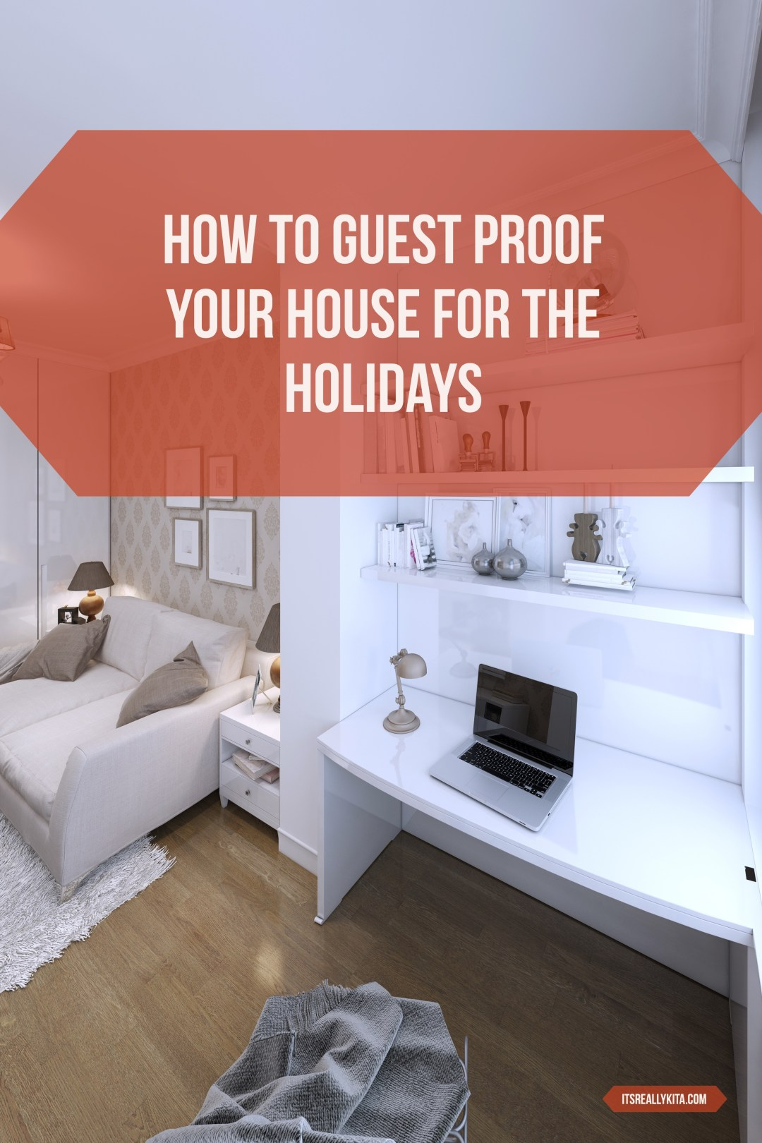 How to guest proof your house for the holidays