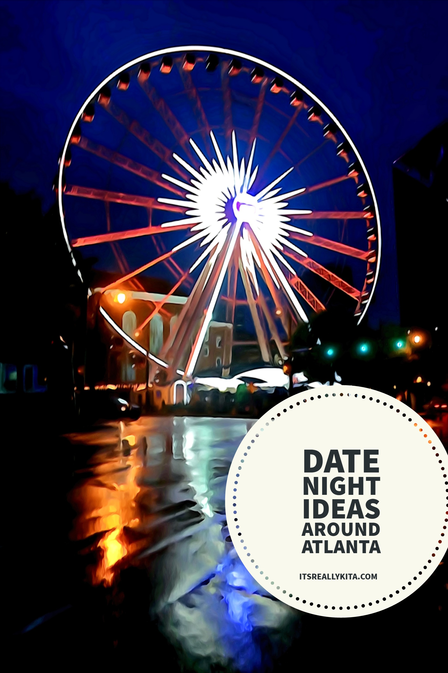 date night ideas around atlanta - it's really kita