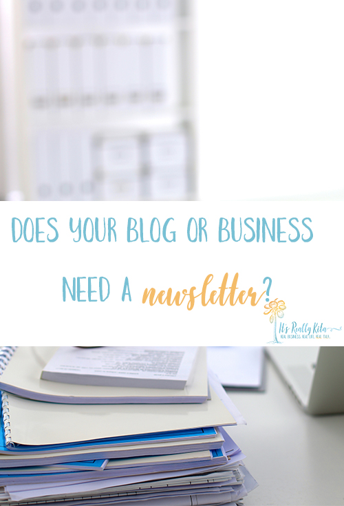 Does your blog or business need a newsletter?