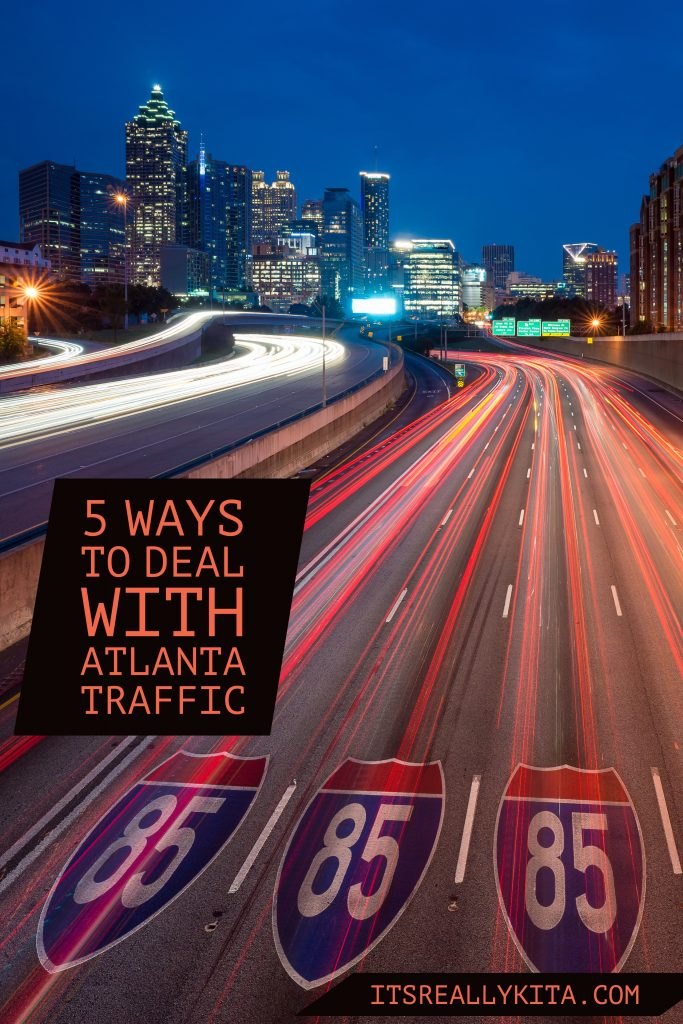 5 Ways to deal with Atlanta traffic