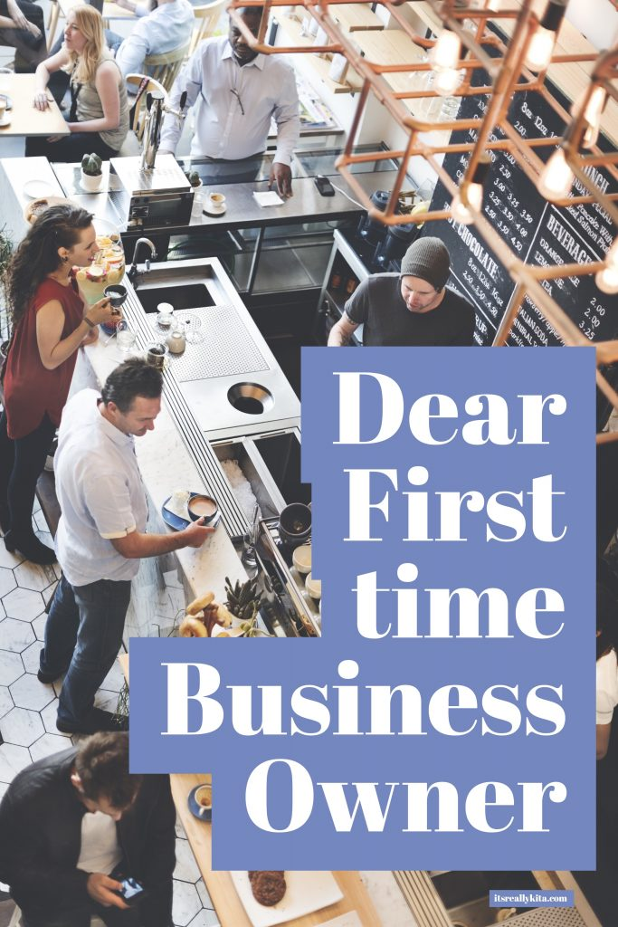 Dear First time Business Owner