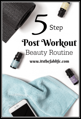5 Step Post Workout Beauty Routine | Fitness Tips | Beauty Tips | Living a Fabulous Life | #fitness #beauty #postworkout
