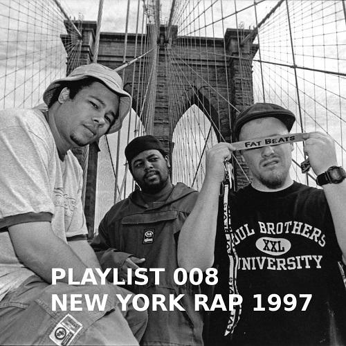 Playlist 008: New York Rap 1997