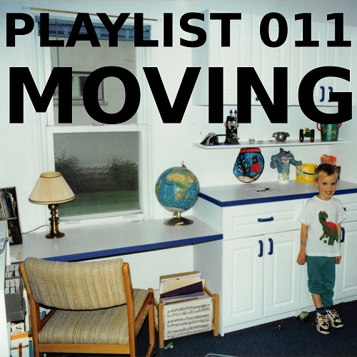 Playlist 011: Moving