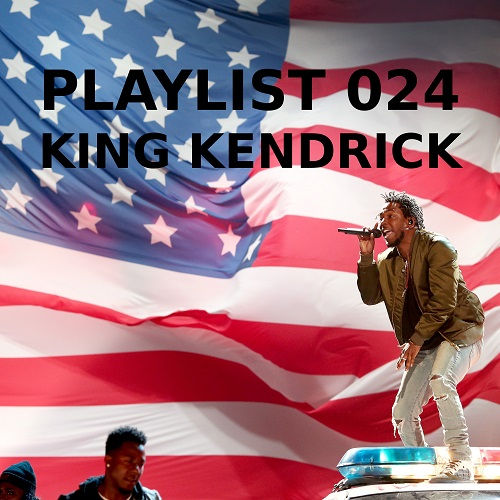 Playlist 024: King Kendrick
