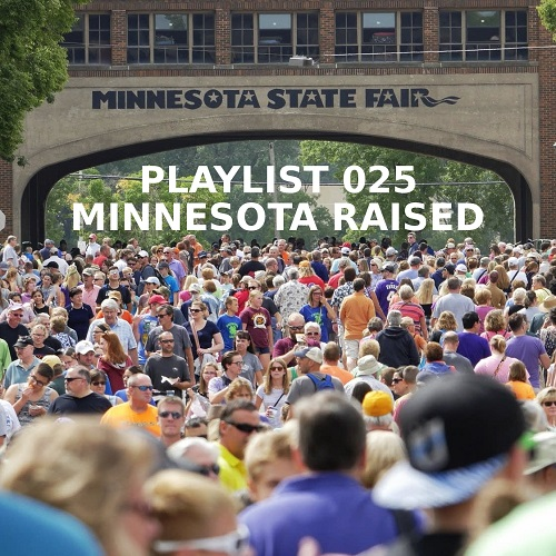 Playlist 025: Minnesota Raised