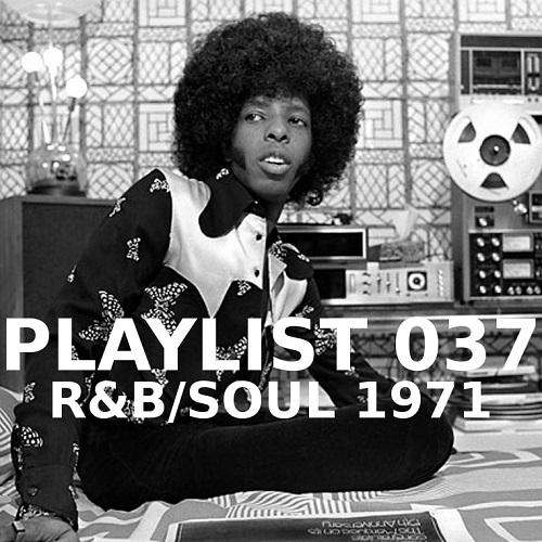 Playlist 037: R&B/Soul 1971