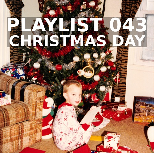 Playlist 043: Christmas Day
