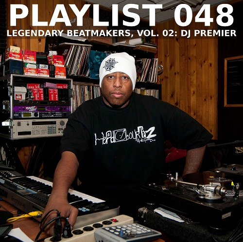 Playlist 048: Legendary Beatmakers, Vol. 02: DJ Premier