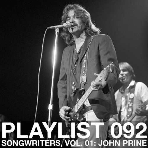 Playlist 092: Songwriters, Vol. 01: John Prine