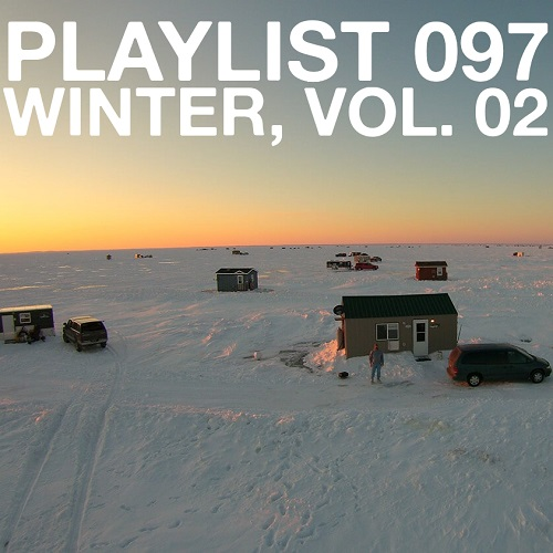 Playlist 097: Winter, Vol. 02