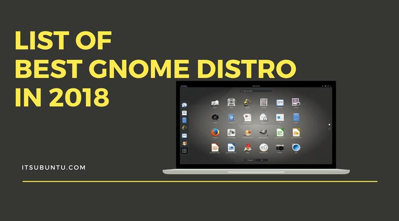 List Of Best Gnome Distro In 2018