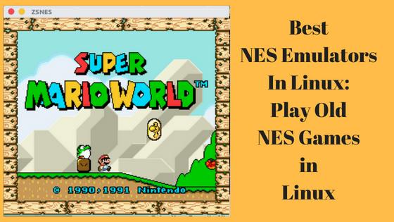 Best NES Emulators In Linux: Play Old NES Games in Linux