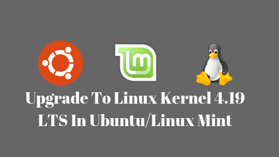 Upgrade To Linux Kernel 4 19 In Ubuntu/Linux Mint