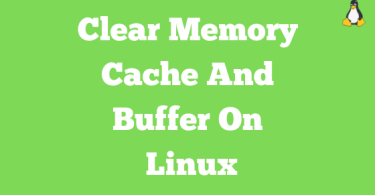 How To Clear Memory Cache And Buffer On Linux