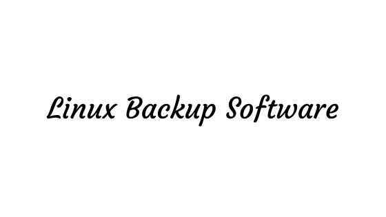 Useful Backup Software For Linux In 2020