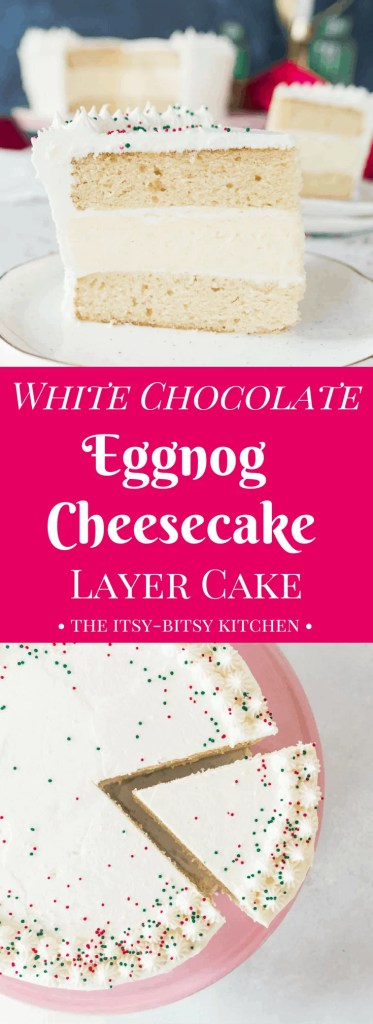 White chocolate eggnog cheesecake layer cake is the show-stopping holiday dessert you've been searching for. It's sweet and delicious and packed with holiday flavors! recipe via itsybitsykitchen.com #Christmas #eggnog #layercake