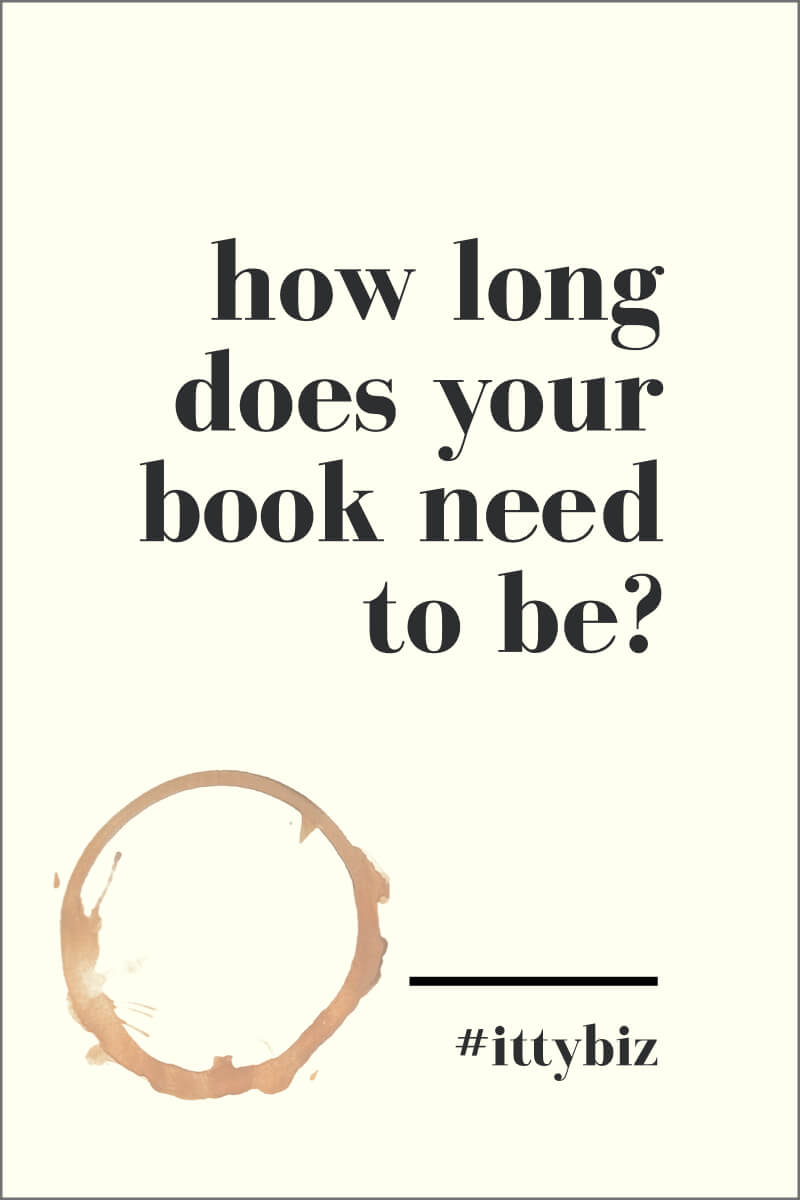 How Long Does Your Book Need To Be?