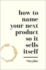 How To Name Your Next Product (So It Sells Itself)