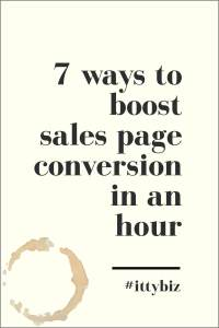 7 Ways To Boost Sales Page Conversion In An Hour