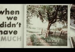 Justine Moore – We Didn't Have Much
