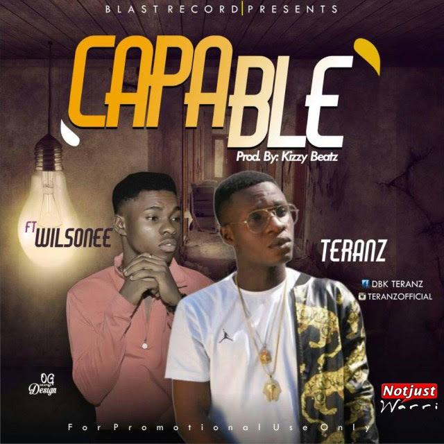Music: Teranz - Capable ft Wilsonee