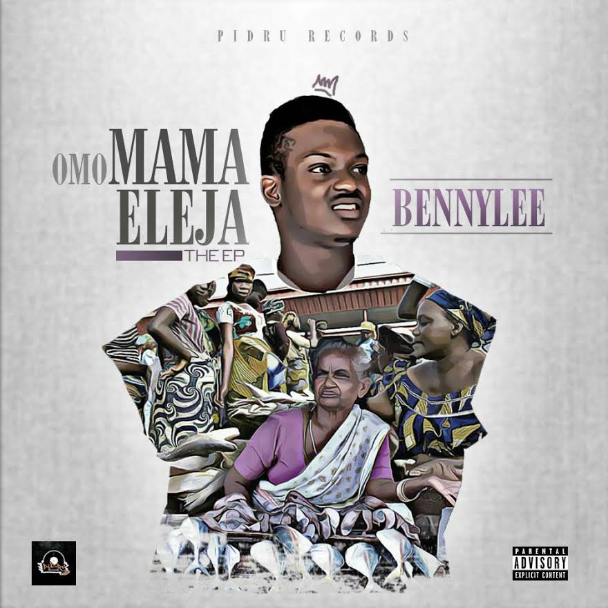 Bennylee - Omo Mama Eleja (EP) | @iam_bennylee