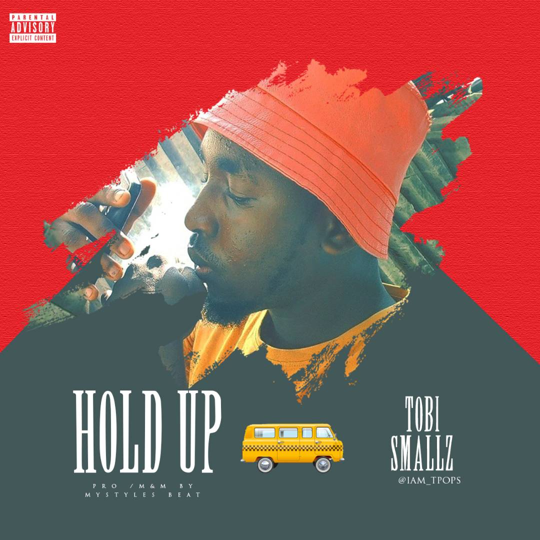 Tobi Smallz - Hold Up | @iam_TPops
