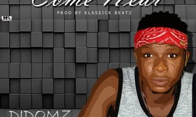 Didomz – Come Near [Prod by KlassickBeatz]