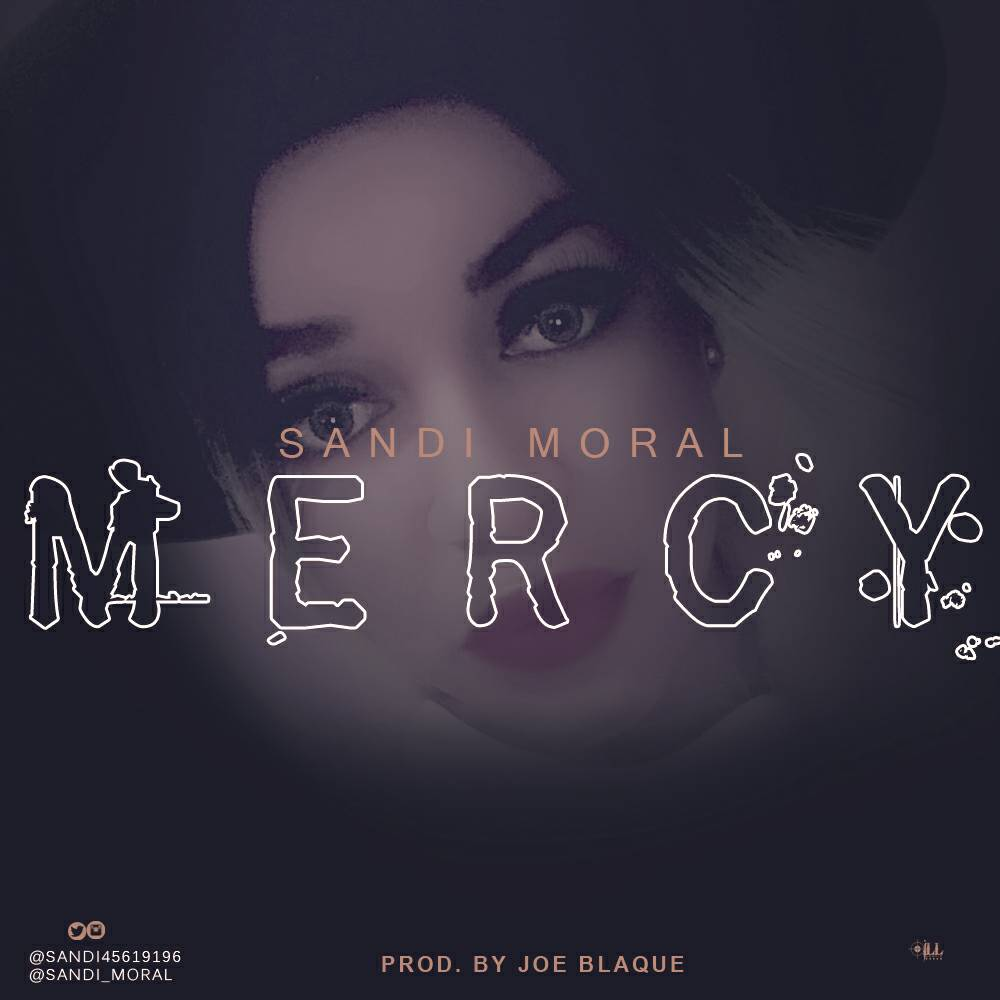 Sandi Moral - Mercy (Prod. By Joe Blaque)