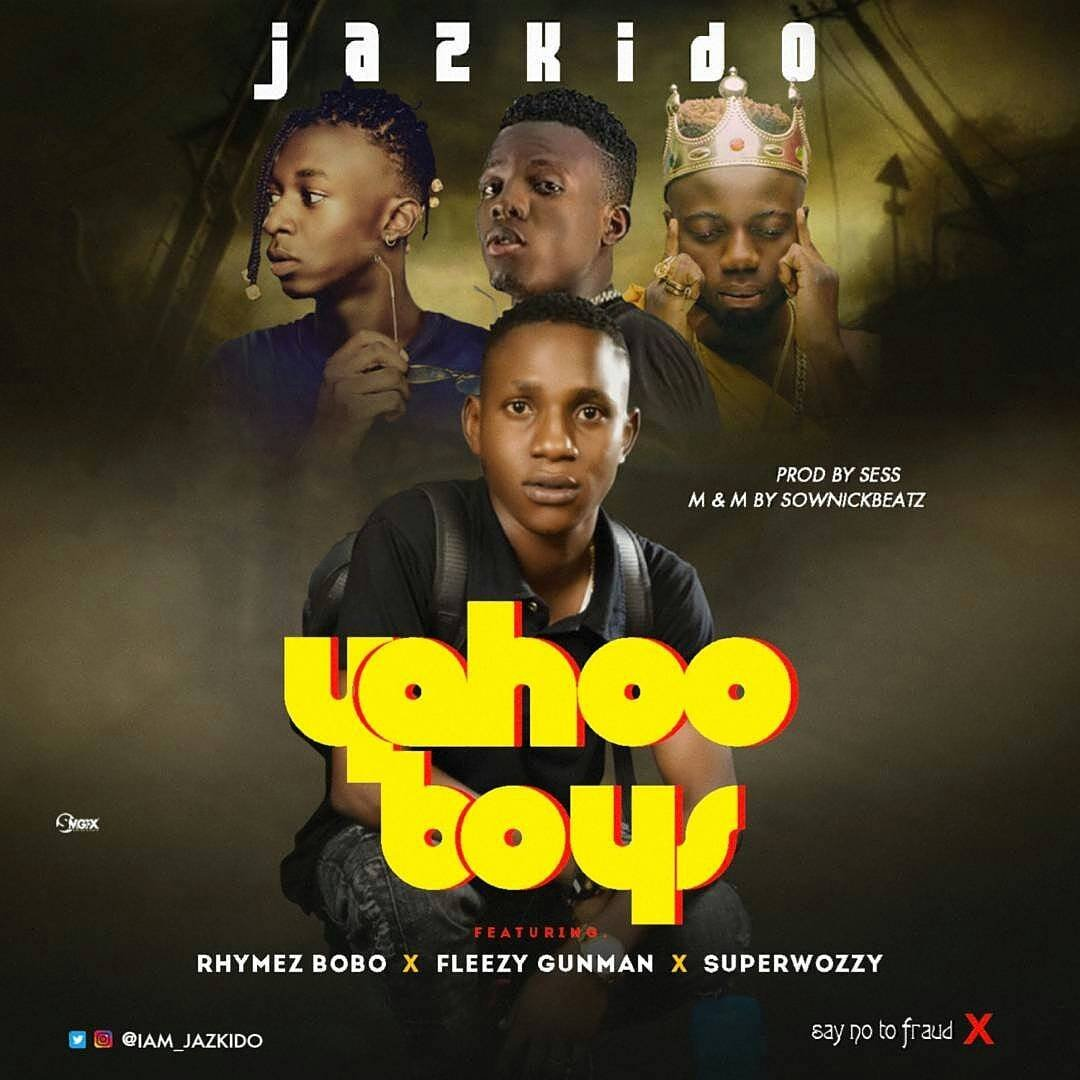 Jazkido x Fleezy_Gunman x Rhymez Bobo x Superwozzy – Yahoo Boys