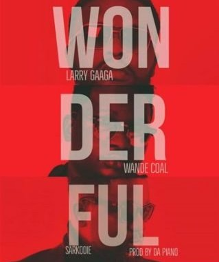 Larry Gaaga ft. Wande Coal x Sarkodie – Wonderful