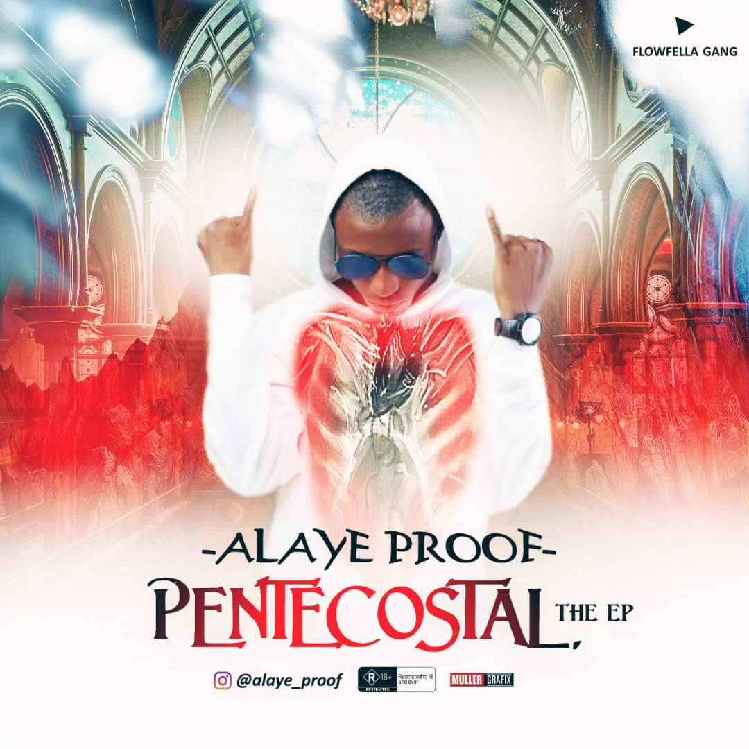 EP ALBUM: Alaye Proof - Pentecostal (The EP)