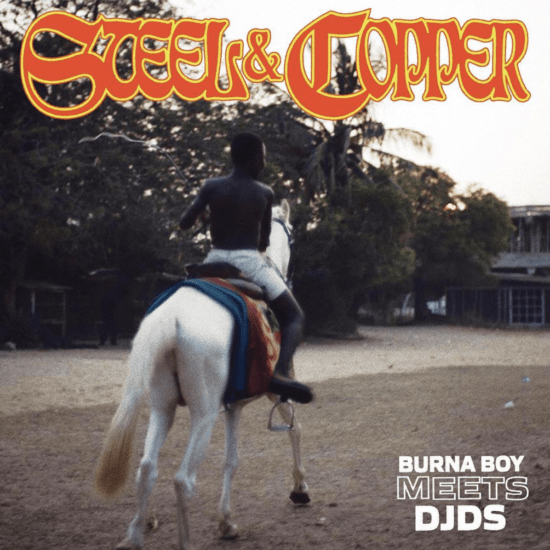 EP: Burna Boy & DJDS – Steel & Copper