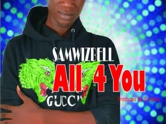 SamwizBell - All 4 You (Prod. by Dj Nass) art