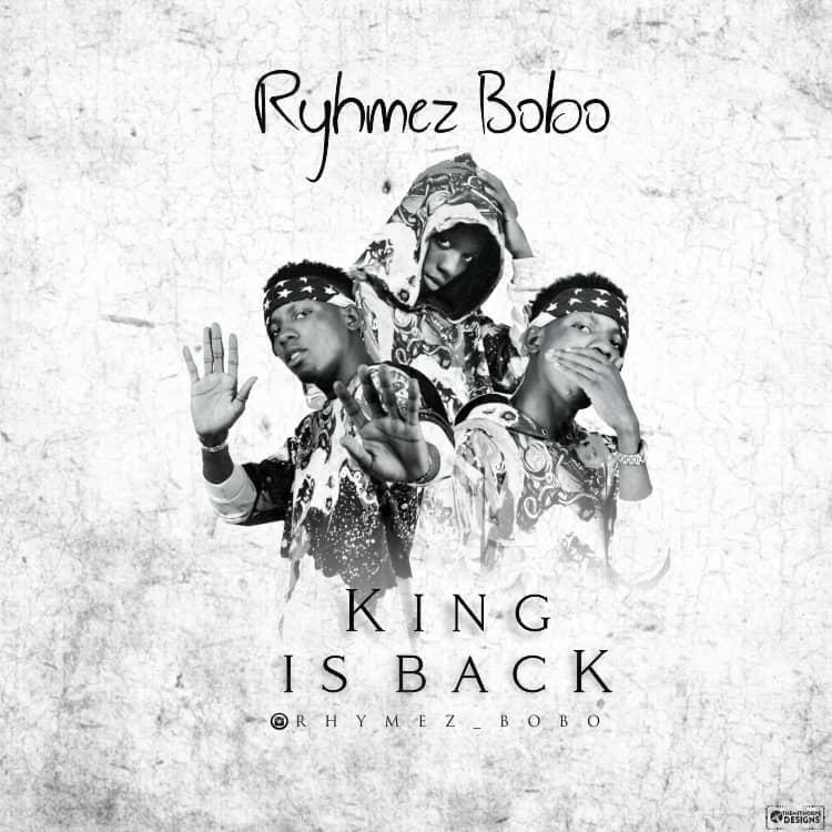 Rhymez Bobo - King is Back