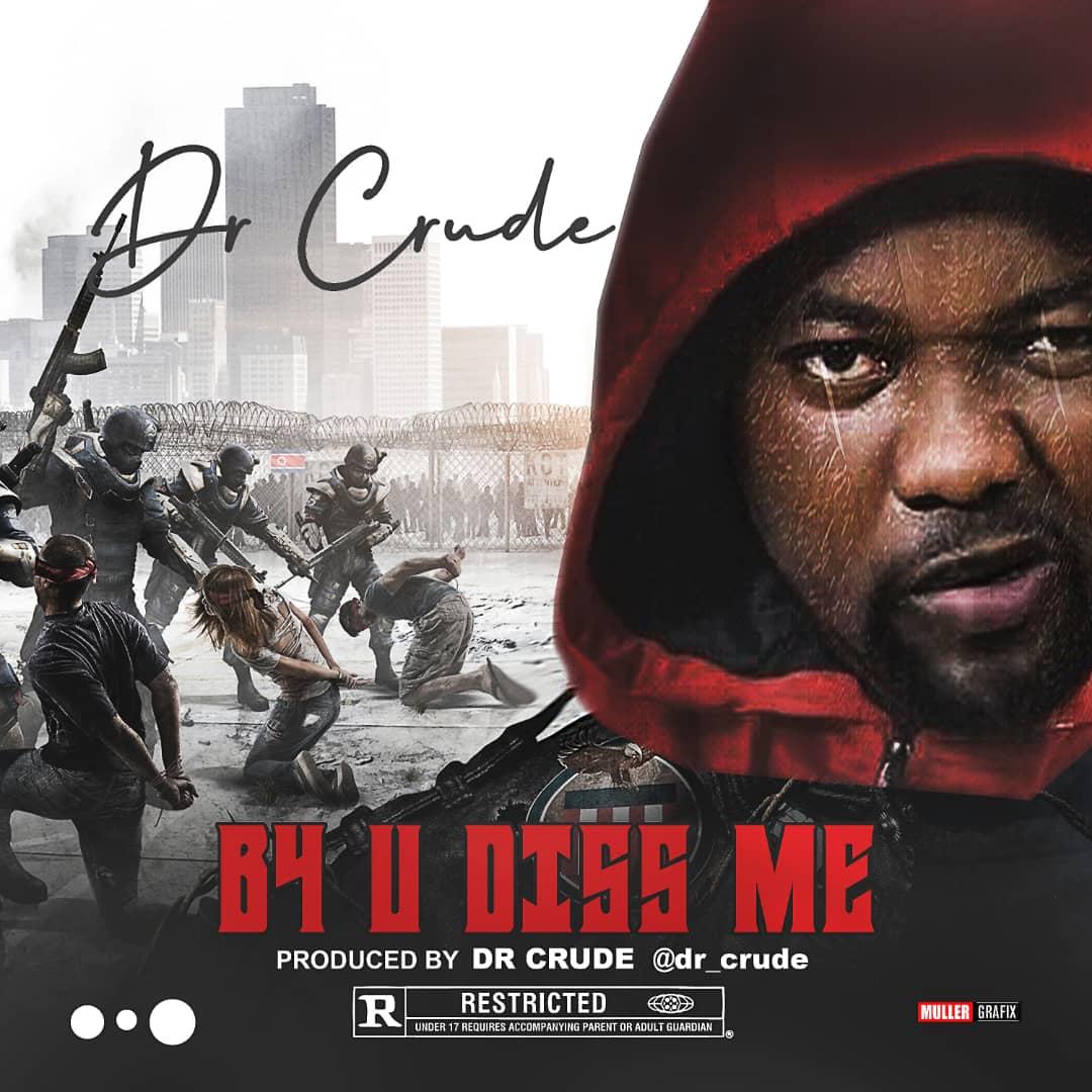 Dr Crude - B4 U Diss Me Download