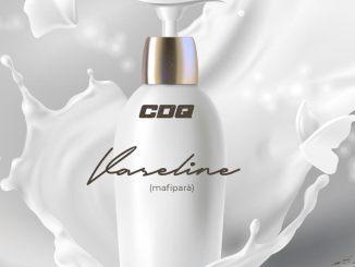 Download CDQ - Vaseline [Mafipara] (Prod by Vicebeatz)