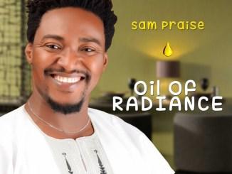 Sam Praise - Never Fail (Oil Of Radiance)