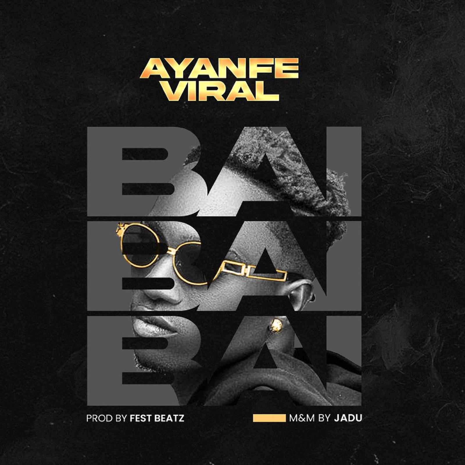 Ayanfe Viral - BAI