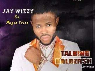 Jay Wizyy De Magic Voice - Talking Baldersh