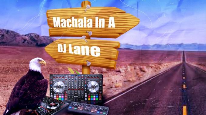 Dj Dremojagz1 - Machala in a Dj Lane