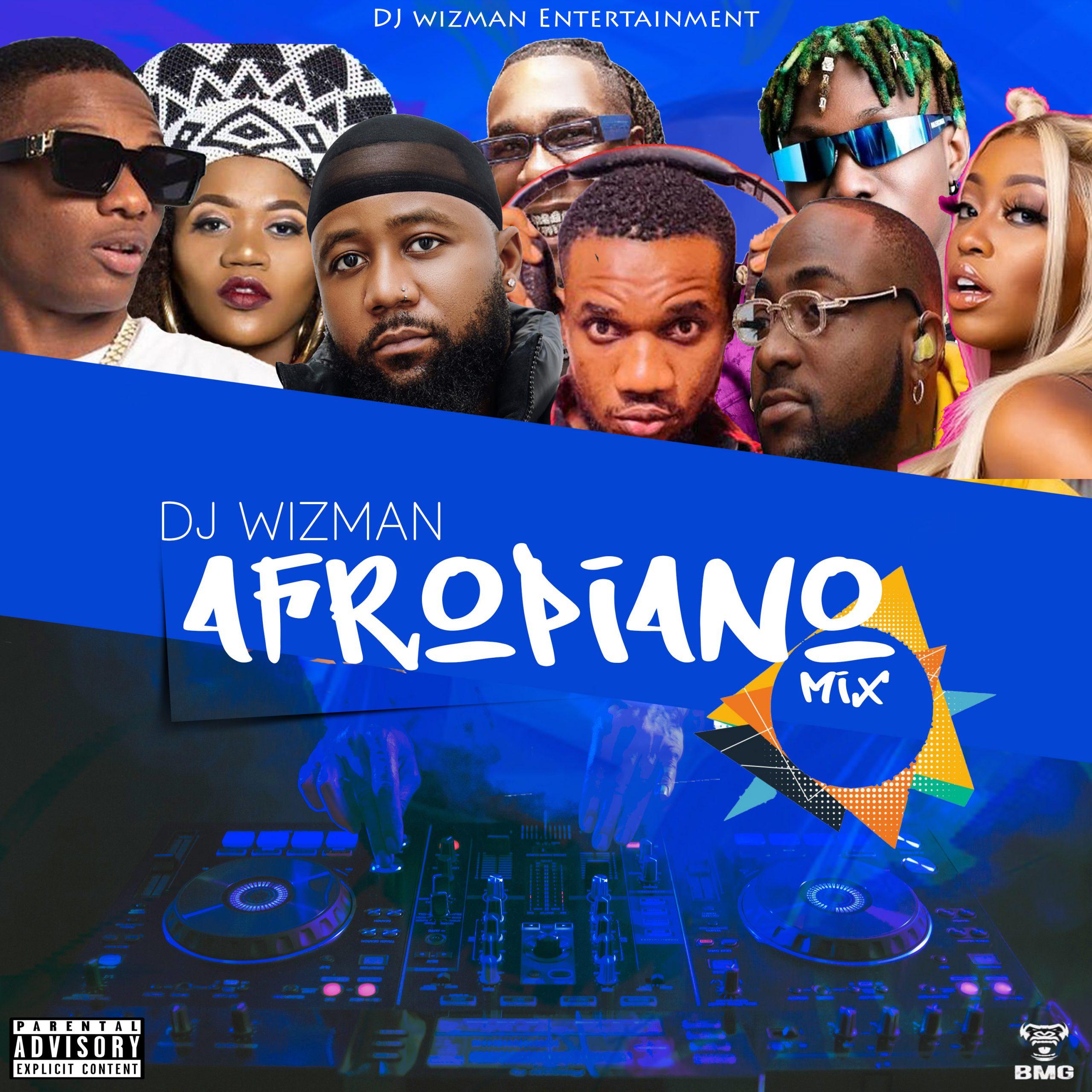 DJ MIXTAPE: DJ Wizman - Afropiano Mix