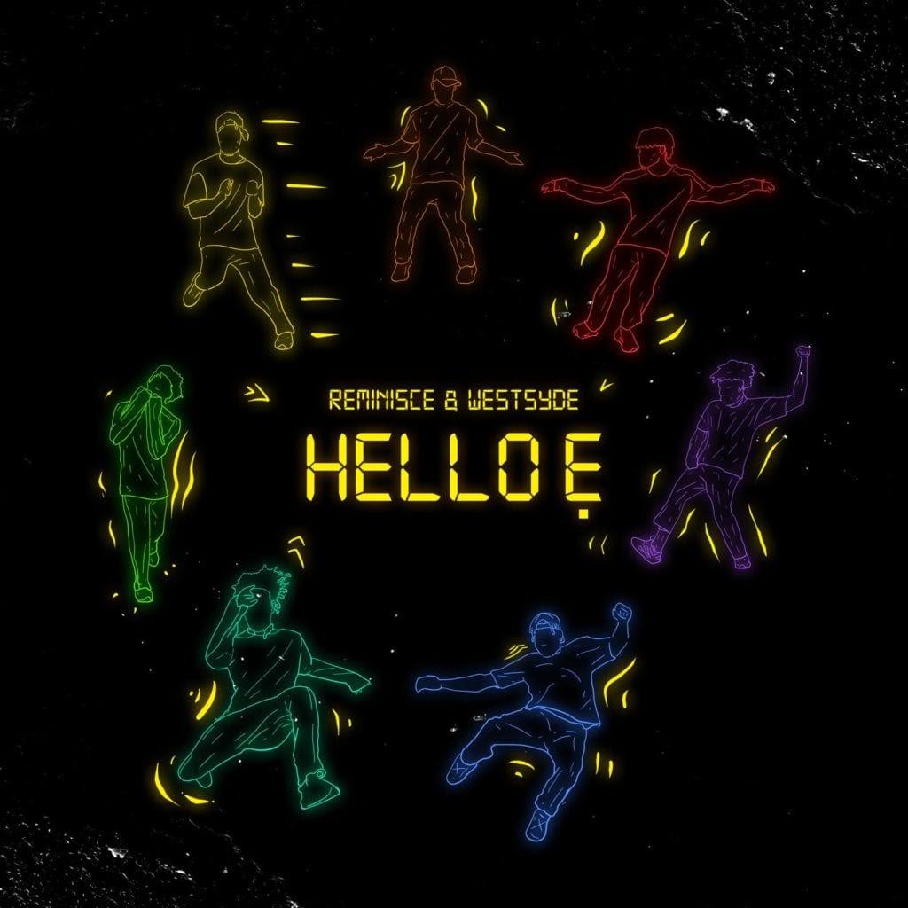 Reminisce ft. Westsyde – Hello Ẹ Download