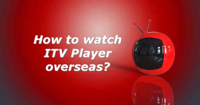 How to watch ITV Player overseas?