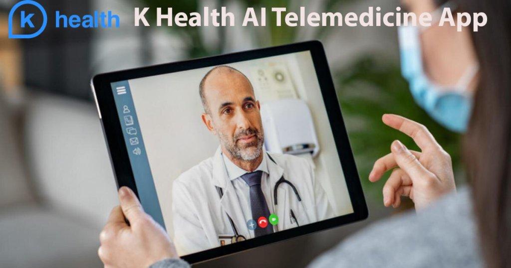 K Health AI Telemedicine App