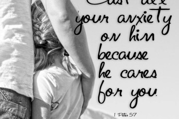 """Cast all your anxiety on him because he cares for you."" Black and white father and child."