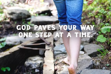 God paves your way one step at a time
